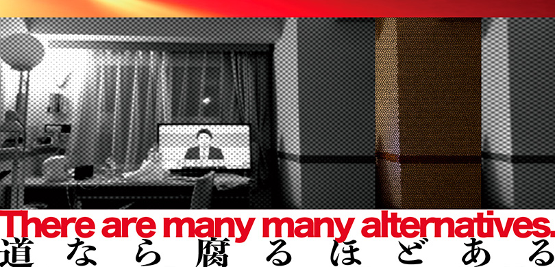 There are many many alternatives. 道なら腐るほどある