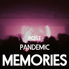 post-pandemic_memories