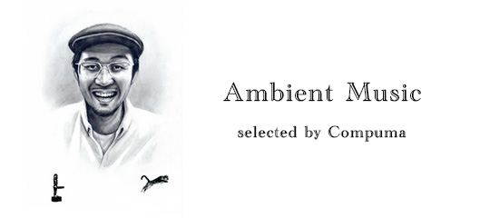 Ambient Music for a New Year selected by Compuma