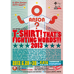 LOS APSON? presents T-SHIRT! THAT'S FIGHTING WORDS!!! 2013