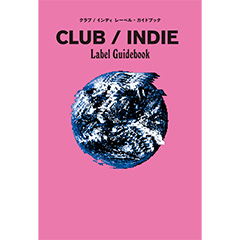 CLUB/INDIE LABEL GUIDE