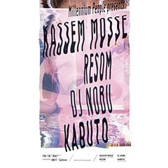 Millennium People presents KASSEM MOSSE, RESOM, DJ NOBU, KABUTO